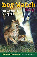 Dog Watch, book 4: To Catch a Burglar