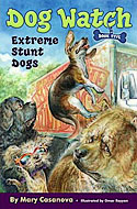 Dog Watch, book 5: Extreme Stunt Dogs