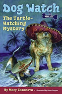 Dog Watch, book 6: The Turtle Hatching Mystery