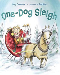 One-Dog Sleigh by Mary Casanova and Ard Hoyt