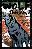 Wolf Shadows by Mary Casanova