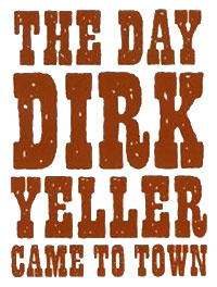 The Day Dirk Yeller Cames to Town